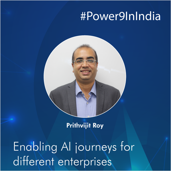 ExpertSpeak | Prithvijit Roy at the IBMPower9 India Launch